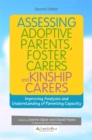 Assessing Adoptive Parents, Foster Carers and Kinship Carers, Second Edition : Improving Analysis and Understanding of Parenting Capacity - eBook