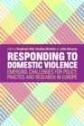 Responding to Domestic Violence : Emerging Challenges for Policy, Practice and Research in Europe - eBook