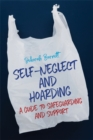 Self-Neglect and Hoarding : A Guide to Safeguarding and Support - eBook