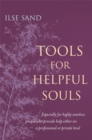Tools for Helpful Souls : Especially for highly sensitive people who provide help either on a professional or private level - eBook