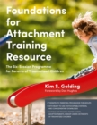 Foundations for Attachment Training Resource : The Six-Session Programme for Parents of Traumatized Children - eBook