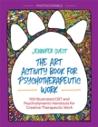 The Art Activity Book for Psychotherapeutic Work : 100 Illustrated CBT and Psychodynamic Handouts for Creative Therapeutic Work - eBook
