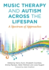 Music Therapy and Autism Across the Lifespan : A Spectrum of Approaches - eBook
