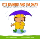It's Raining and I'm Okay : A Calming Story to Help Children Relax When They Go Out and About - eBook