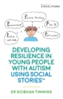 Developing Resilience in Young People with Autism using Social Stories(TM) - eBook