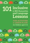 101 Inclusive and SEN Humanities and Language Lessons : Fun Activities and Lesson Plans for Children Aged 3 - 11 - eBook
