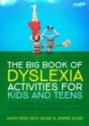 The Big Book of Dyslexia Activities for Kids and Teens : 100+ Creative, Fun, Multi-sensory and Inclusive Ideas for Successful Learning - eBook