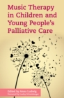 Music Therapy in Children and Young People's Palliative Care - eBook