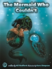 The Mermaid Who Couldn't : How Mariana Overcame Loneliness and Shame and Learned to Sing Her Own Song - eBook