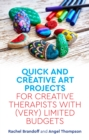 Quick and Creative Art Projects for Creative Therapists with (Very) Limited Budgets - eBook