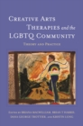 Creative Arts Therapies and the LGBTQ Community : Theory and Practice - eBook