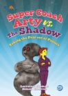 Super Coach Arty vs. The Shadow : Taking the Fear out of Failure - eBook