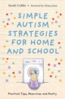 Simple Autism Strategies for Home and School : Practical Tips, Resources and Poetry - eBook