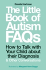The Little Book of Autism FAQs : How to Talk with Your Child about their Diagnosis and Other Conversations - eBook