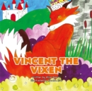 Vincent the Vixen : A Story to Help Children Learn about Gender Identity - eBook