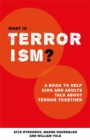 What is Terrorism? : A Book to Help Parents, Teachers and other Grown-ups Talk with Kids about Terror - eBook