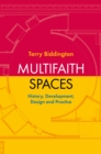 Multifaith Spaces : History, Development, Design and Practice - eBook