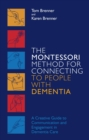 The Montessori Method for Connecting to People with Dementia : A Creative Guide to Communication and Engagement in Dementia Care - eBook