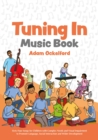 Tuning In Music Book : Sixty-Four Songs for Children with Complex Needs and Visual Impairment to Promote Language, Social Interaction and Wider Development - eBook