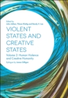 Violent States and Creative States (Volume 2) : Human Violence and Creative Humanity - eBook