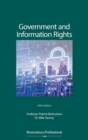 Government and Information Rights : The Law Relating to Access, Disclosure and their Regulation - Book