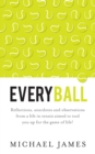 Everyball : Reflections, anecdotes and observations from a life in tennis aimed to tool you up for the game of life! - Book