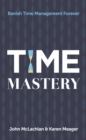 Time Mastery : Banish Time Management Forever - Book