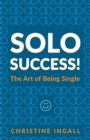 Solo Success : You CAN do things on your own - Book