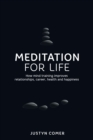 Meditation for Life : How mind training improves relationships, career, health and happiness - Book