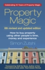 Property Magic : How to Buy Property Using Other People's Time, Money and Experience - Book