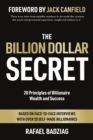 The Billion Dollar Secret : 20 Principles of Billionaire Wealth and Success - Book