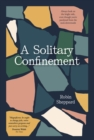 A Solitary Confinement : Always look on the bright side, even though you're paralysed from the neck downwards - eBook