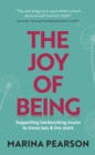 The Joy of Being : Supporting hardworking mums to stress less & live more - eBook