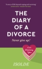 The Diary of a Divorce : Never give up! - eBook