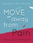 MOVE Away from Pain : A Guide to a Pain Free Life - eBook