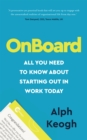 OnBoard : All you need to know about starting out in work today - eBook