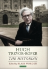 Hugh Trevor-Roper : The Historian - Book