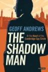 The Shadow Man : At the Heart of the Cambridge Spy Circle - Book