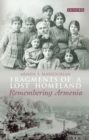 Fragments of a Lost Homeland : Remembering Armenia - Book