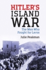 Hitler's Island War : The Men Who Fought for Leros - Book