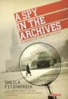 A Spy in the Archives : A Memoir of Cold War Russia - Book