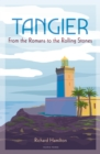 Tangier : From the Romans to the Rolling Stones - Book