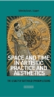 Space and Time in Artistic Practice and Aesthetics : The Legacy of Gotthold Ephraim Lessing - Book