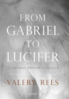 From Gabriel to Lucifer : A Cultural History of Angels - Book