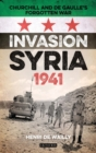 Invasion Syria, 1941 : Churchill and de Gaulle's Forgotten War - Book