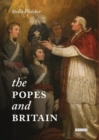 The Popes and Britain : A History of Rule, Rupture and Reconciliation - Book