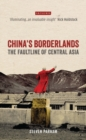 China's Borderlands : The Faultline of Central Asia - Book