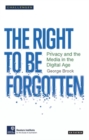 The Right to be Forgotten : Privacy and the Media in the Digital Age - Book