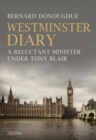Westminster Diary : A Reluctant Minister under Tony Blair - Book