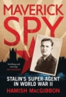 Maverick Spy : Stalin's Super-Agent in World War II - Book